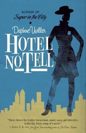 Hotel No Tell: A Novel Daphne Uviller