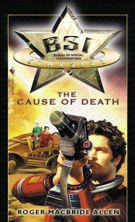 BSI: Starside: The Cause of Death Roger MacBride Allen