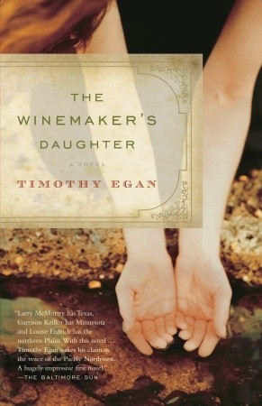 The Winemakers Daughter  by  Timothy Egan