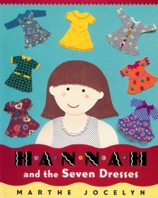 Hannah and the Seven Dresses  by  Marthe Jocelyn