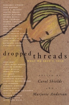 Dropped Threads: What We Arent Told  by  Carol Shields