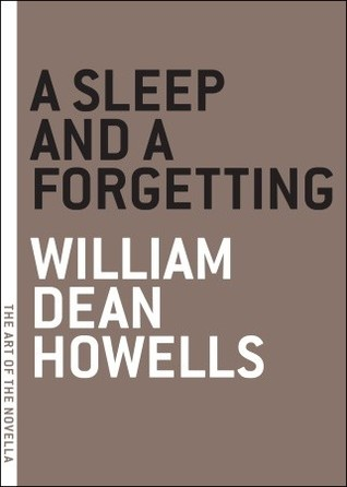 A Sleep and a Forgetting William Dean Howells