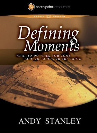Defining Moments DVD: What to Do When You Come Face-to-Face with the Truth Andy Stanley