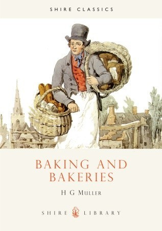 Baking and Bakeries  by  H.G. Muller