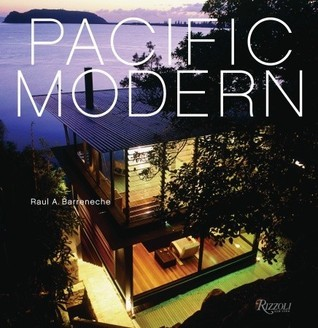 Pacific Modern  by  Raul A. Barreneche