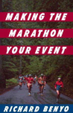 Making the Marathon Your Event Richard Benyo