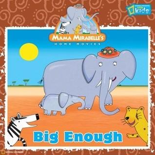 Mama Mirabelle: Big Enough Laura F. Marsh