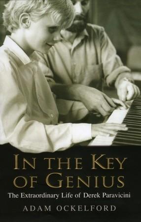 In the Key of Genius: The Extraordinary Life of Derek Paravicini  by  Adam Ockelford