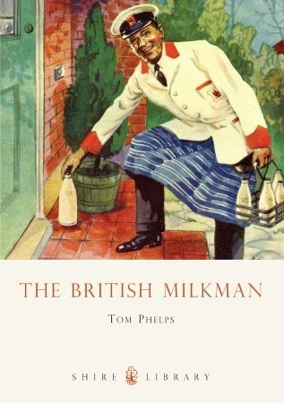 The British Milkman Tom Phelps
