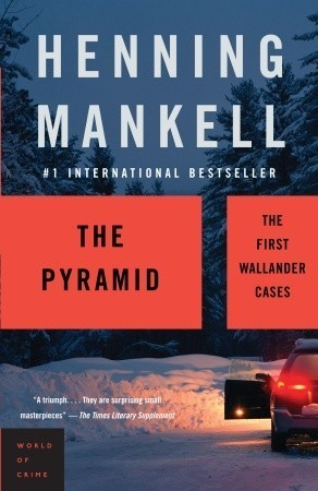 The Pyramid: The Origins of Kurt Wallander  by  Henning Mankell