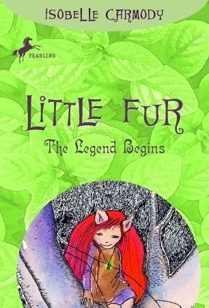 Little Fur #1: The Legend Begins Isobelle Carmody