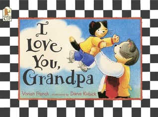 I Love You, Grandpa Vivian French
