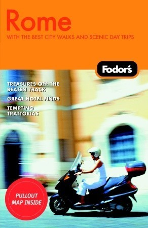 Fodors Rome, 6th Edition  by  Fodors Travel Publications Inc.