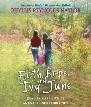 Faith, Hope, and Ivy June Phyllis Reynolds Naylor