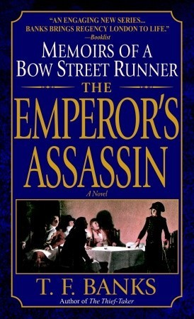 The Thief-Taker: Memoirs of a Bow Street Runner T.F. Banks