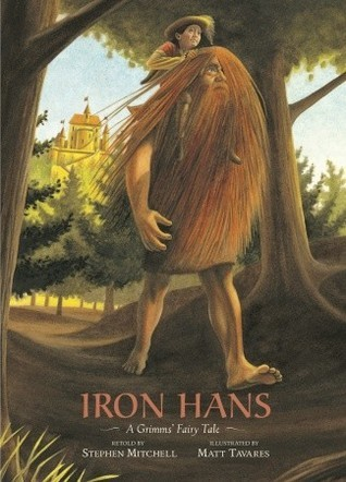 Iron Hans: A Grimms Fairy Tale Stephen Mitchell