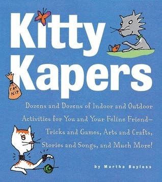 Kitty Kapers: Dozens and Dozens of Indoor and Outdoor  by  Martha Bayless