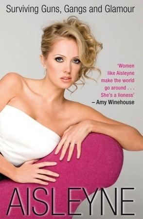 Aisleyne: Surviving Guns, Gangs and Glamour  by  Aisleyne Horgan-Wallace