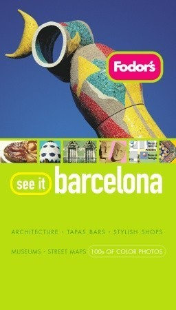 Fodors See It Barcelona, 2nd Edition Fodors Travel Publications Inc.