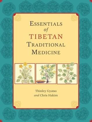 Essentials of Tibetan Traditional Medicine Chris Hakim
