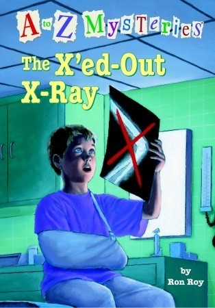 The Xed-Out X-Ray (A to Z Mysteries Series #24) Ron Roy