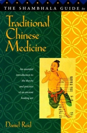 Shambhala Guide to Traditional Chinese Medicine  by  Daniel P. Reid