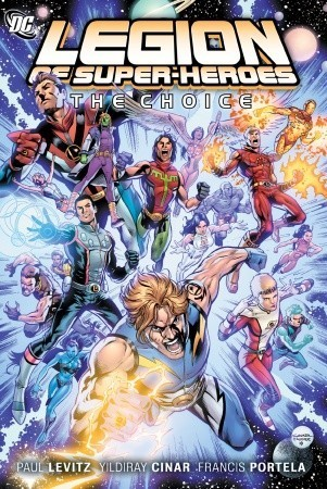 The Legion of Super Heroes Vol. 1: The Choice  by  Paul Levitz