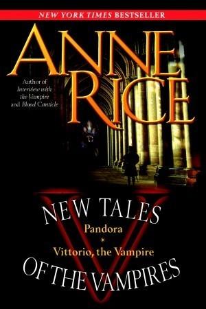 Pandora / Vittorio the Vampire  by  Anne Rice