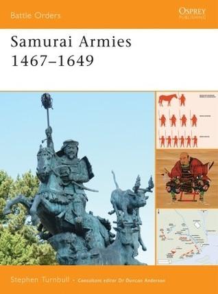 Samurai Armies 1467–1649  by  Stephen Turnbull