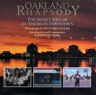 Oakland Rhapsody: The Secret Soul of an American Downtown Richard Nagler