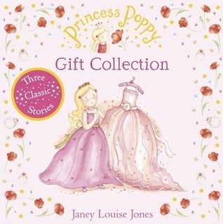 Princess Poppy: Gift Collection Janey Louise Jones