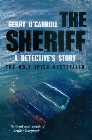 The Sheriff: A Detectives Story  by  Gerry OCarroll