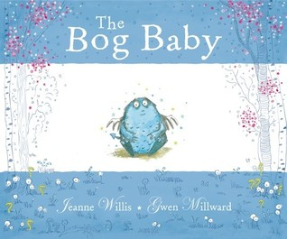 The Bog Baby  by  Jeanne Willis