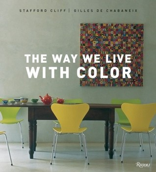 The Way We Live With Color Stafford Cliff