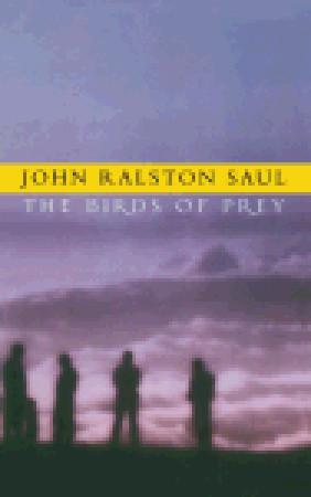 Birds Of Prey John Ralston Saul