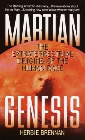 Martian Genesis: The Extraterrestrial Origins of the Human Race  by  Herbie Brennan