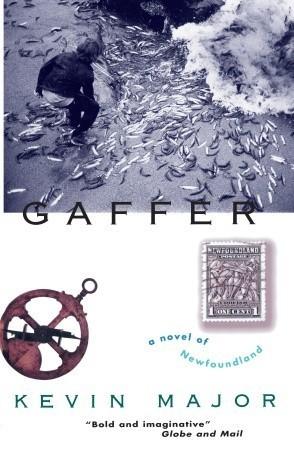 Gaffer: A Novel of Newfoundland  by  Kevin Major