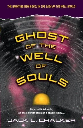 Ghost of the Well of Souls (Saga of the Well World, #7)  by  Jack L. Chalker