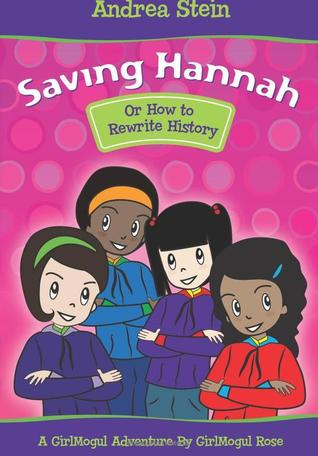 Saving Hannah, or: How to Rewrite History Andrea Stein