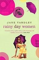 Rainy Day Women  by  Jane Yardley