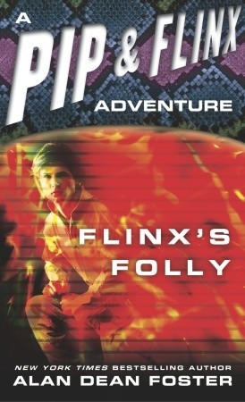 Flinxs Folly (Pip & Flinx #9)  by  Alan Dean Foster