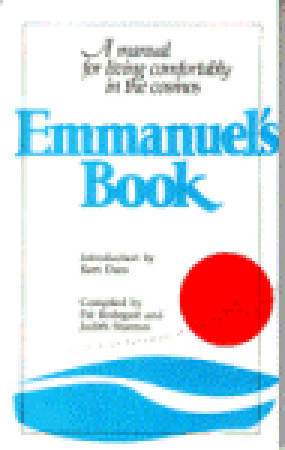 Emmanuels Book: A Manual for Living Comfortably in the Cosmos  by  Pat Rodegast
