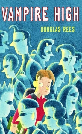 Highschool Der Vampire [...] Douglas Rees