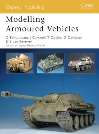 Modelling Armoured Vehicles Gary Edmundson