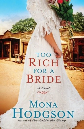 Too Rich for a Bride (The Sinclair Sisters of Cripple Creek, #2) Mona Hodgson