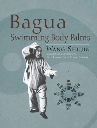 Bagua Swimming Body Palms Shujin Wang