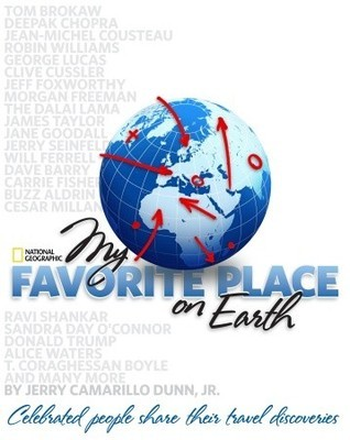 My Favorite Place on Earth: Celebrated People Share Their Travel Discoveries  by  Jerry Camarillo Dunn