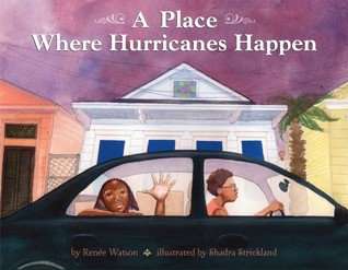 A Place Where Hurricanes Happen  by  Renée Watson