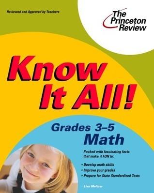 Know It All! Grades 3-5 Math (K-12 Study Aids)  by  Lisa Meltzer