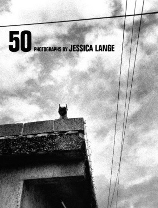 50 Photographs  by  Jessica Lange